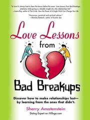 Love Lessons from Bad Breakups ebook by Sherry Amatenstein