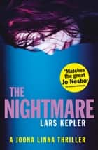 The Nightmare (Joona Linna, Book 2) ebook by