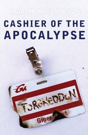 Cashier of the Apocalypse ebook by Raph Hallows