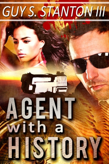 Agent with a History ebook by Guy S. Stanton III