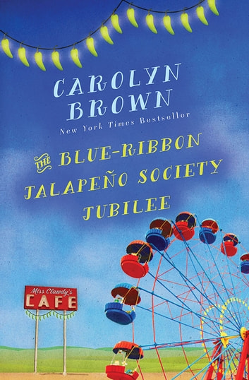 The Blue-Ribbon Jalapeño Society Jubilee ebook by Carolyn Brown