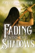 Fading Into the Shadows ebook by