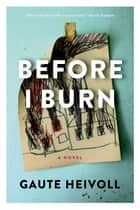 Before I Burn ebook by Gaute Heivoll,Don Bartlett