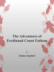 The Adventures of Ferdinand Count Fathom ebook by Tobias Smollett