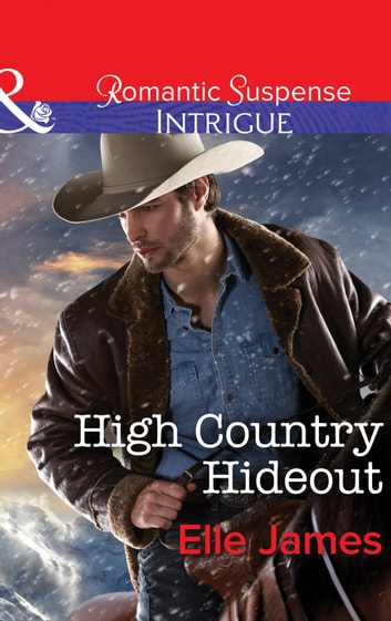 High Country Hideout (Mills & Boon Intrigue) (Covert Cowboys, Inc., Book 5) ebook by Elle James
