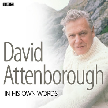 David Attenborough In His Own Words audiobook by David Attenborough