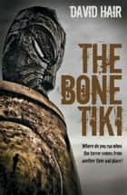 The Bone Tiki ebook by David Hair