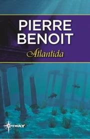 Atlantida ebook by Pierre Benoit
