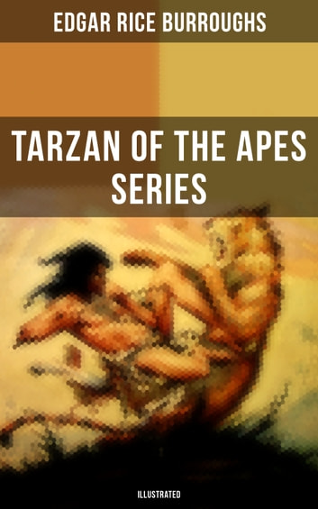 The tarzan of the apes series illustrated ebook by edgar rice the tarzan of the apes series illustrated tarzan of the apes the fandeluxe Images