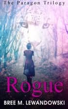 Rogue ebook by Bree M. Lewandowski