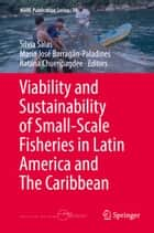 Viability and Sustainability of Small-Scale Fisheries in Latin America and The Caribbean eBook by Silvia Salas, María José Barragán-Paladines, Ratana Chuenpagdee