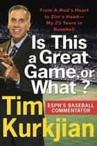Is This a Great Game, or What? ebook by Tim Kurkjian