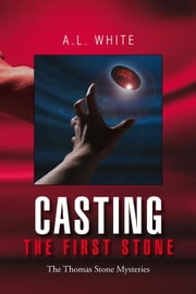 Casting the First Stone ebook by A.L. White