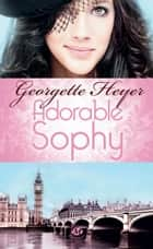 Adorable Sophy ebook by Georgette Heyer