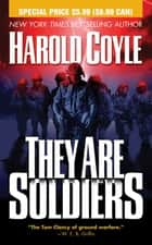 They Are Soldiers ebook by Harold Coyle