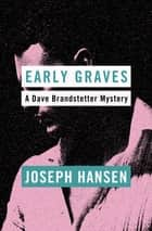 Early Graves ebook by Joseph Hansen
