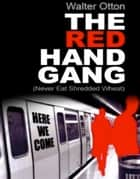 The Red Hand Gang ebook by Walter Otton