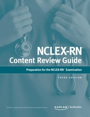 NCLEX-RN Content Review Guide - Preparation for the NCLEX-RN Examination ebook by Kaplan