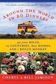 Around the World in 80 Dinners ebook by Bill Jamison,Cheryl Alters Jamison