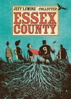 Essex County ebook by Jeff Lemire