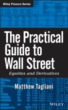 The Practical Guide to Wall Street ebook by Matthew Tagliani