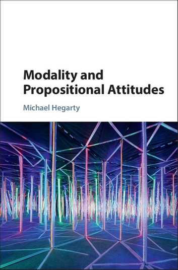 Modality and Propositional Attitudes ebook by Michael Hegarty