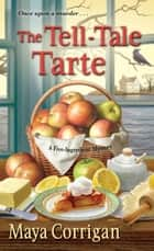 The Tell-Tale Tarte 電子書 by Maya Corrigan