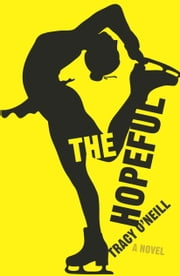 The Hopeful ebook by Tracy O'Neill