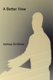 A Better View ebook by Joshua Scribner