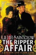 The Ripper Affair eBook by Lilith Saintcrow