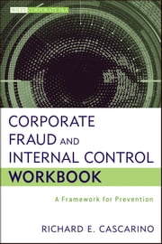 Corporate Fraud and Internal Control Workbook - A Framework for Prevention ebook by Richard E. Cascarino