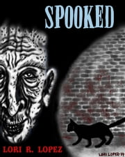 Spooked ebook by Lori R. Lopez