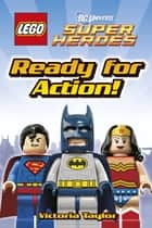 LEGO® DC Super Heroes Ready for Action! ebook by