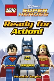 LEGO® DC Super Heroes Ready for Action! ebook by Victoria Taylor, DK