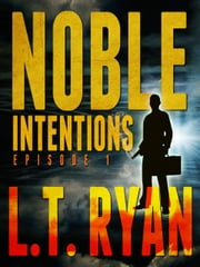 Noble Intentions: Episode 1 ebook by L.T. Ryan