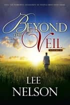 Beyond the Veil Volume 2 ebook by Lee Nelson