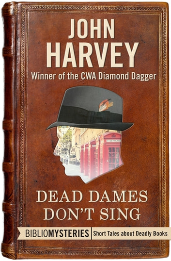 Dead Dames Don't Sing ebook by John Harvey