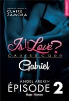 Is it love ? Carter Corp. Gabriel Episode 2 ebook by Claire Zamora, Angel Arekin