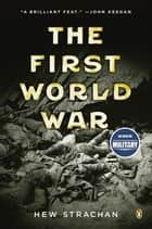 The First World War eBook by Hew Strachan