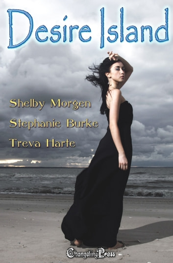 Desire Island - 2nd Edition Box Set ebook by Shelby Morgen,Stephanie Burke,Treva Harte