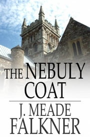 The Nebuly Coat ebook by J. Meade Falkner