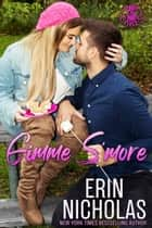 Gimme S'more (Hot Cakes book six) ebook by Erin Nicholas