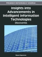 Insights into Advancements in Intelligent Information Technologies - Discoveries ebook by Vijayan Sugumaran