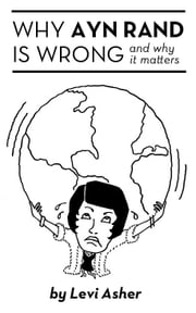 Why Ayn Rand Is Wrong (and Why It Matters) ebook by Marc Stein