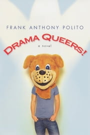 Drama Queers! ebook by Frank Anthony Polito