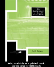 The Language of Drama ebook by Sanger, Keith
