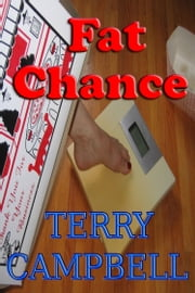 Fat Chance ebook by Terry Campbell