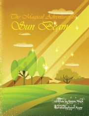 The Magical Adventures of Sun Beams ebook by Karen Mack
