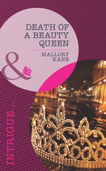 Death of a Beauty Queen (Mills & Boon Intrigue) (The Delancey Dynasty, Book 4) ebook by Mallory Kane