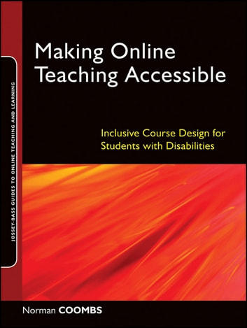 Making Online Teaching Accessible - Inclusive Course Design for Students with Disabilities ebook by Norman Coombs